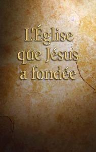L'Eglise que Jesus a fondee